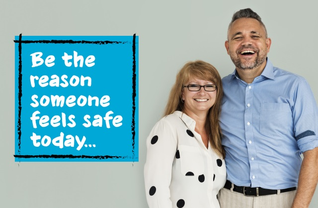 Be the reason someone feels safe today