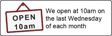 We open at 10am on the last Wednesday of each month